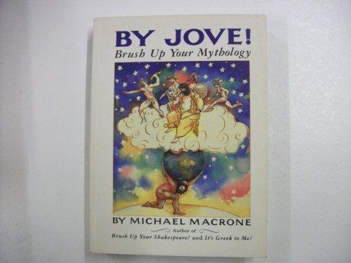 9781857931204: By Jove!: Brush Up Your Mythology (Brush Up Your Classics)