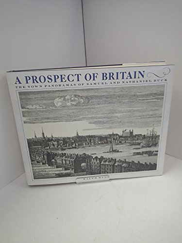 A Prospect of Britain: The Town Panoramas of Samuel and Nathaniel and Buck (1857931424) by Ralph Hyde
