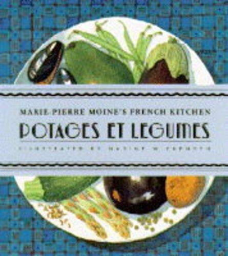 9781857932072: Potages Et Legumes (Marie-Pierre Moine's French Kitchen)