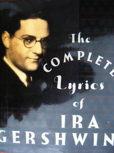 9781857932485: The Complete Lyrics of Ira Gershwin