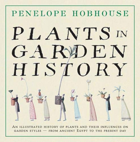 9781857932737: Plants in Garden History: An Illustrated History of Plants and Their Influence on Garden Styles-From Ancient Egypt to the Present Day