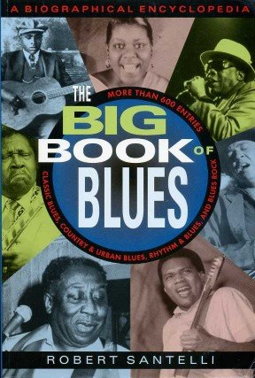 The Big Book of the Blues: A Biographical Encyclopedia