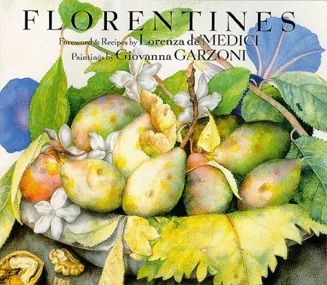 Florentines: A Tuscan Feast: Garzoni, Giovanna