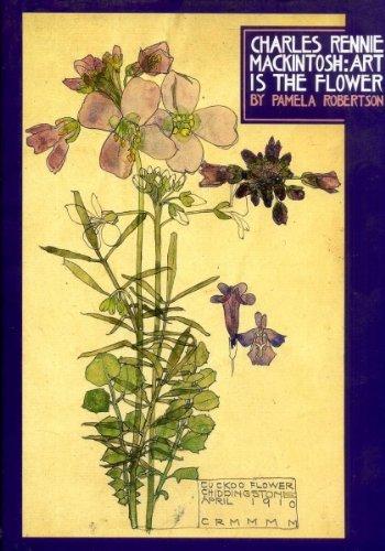 9781857933604: Charles Rennie Mackintosh: Art Is the Flower