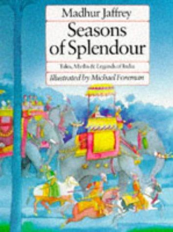 Seasons of Splendour: Tales, Myths & Legends: Madhur Jaffrey