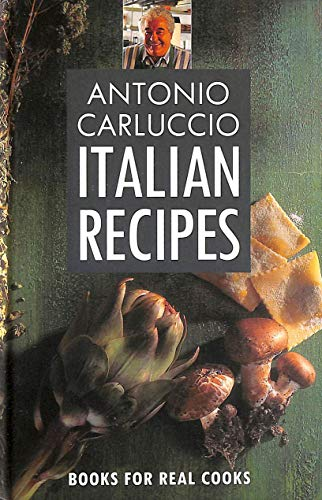 Antonio Carluccio's Italian Recipes (Pavilion Books for Real Cooks) (9781857933932) by Antonio Carluccio