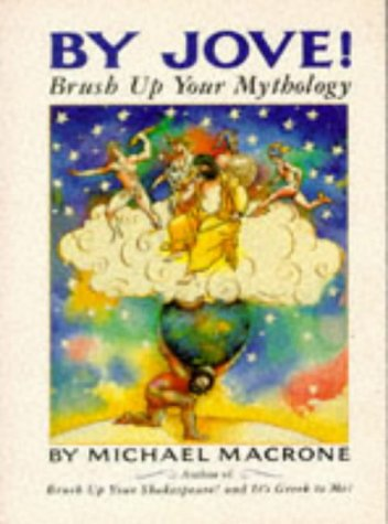 9781857934892: By Jove!: Brush Up Your Mythology (Brush Up Your Classics)