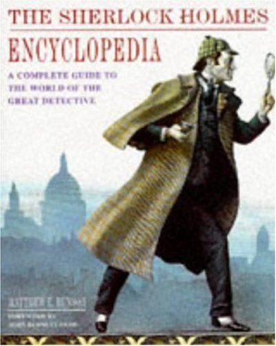 The Sherlock Holmes Encyclopedia. A Complete Guide to the World of the Great Detective