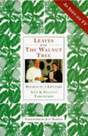 Leaves from the Walnut Tree: Recipes of: Taruschio, Franco, Taruschio,