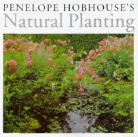 Penelope Hobhouse's Natural Planting: Hobhouse, Penelope