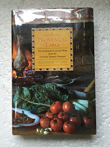 9781857936322: A Provencal Table: Exuberant Food and Wine from the Domaine Tempier Vineyard