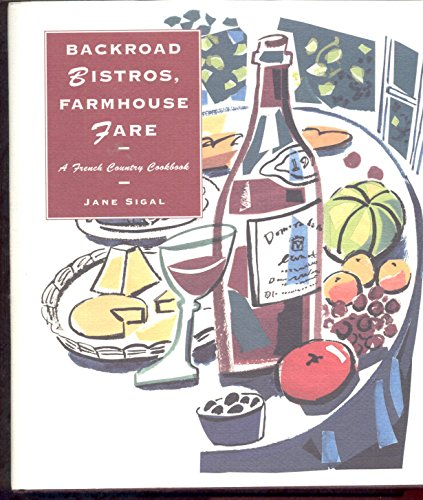 9781857936926: Backroad Bistros, Farmhouse Fare: A French Country Cookbook
