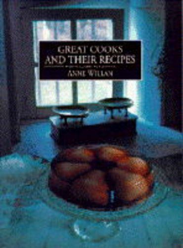 9781857936933: Great Cooks and Their Recipes: From Taillevent to Escoffier