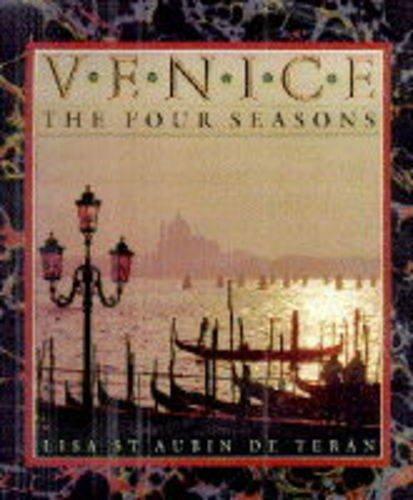 Venice: The Four Seasons: Teran, Lisa St. aubin De