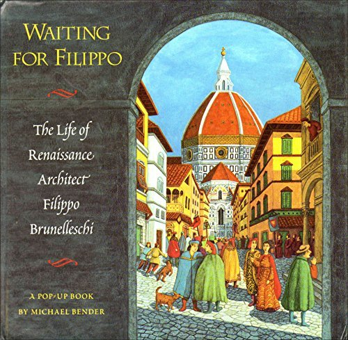 9781857937657: Waiting for Filippo: The Life of Renaissance Architect Filippo Brunelleschi