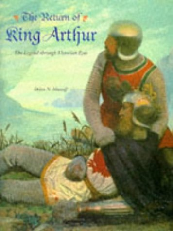 The Return of King Arthur: The Legend Through Victorian Eyes