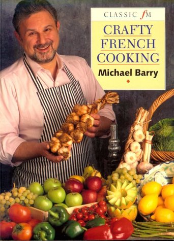 Crafty French Cooking: Barry, Michael