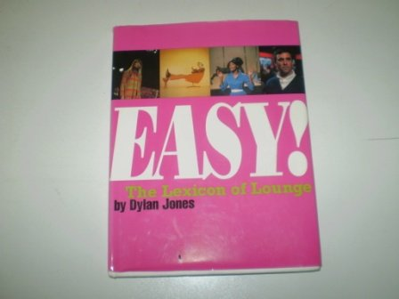 Easy - The Lexicon of Lounge: Jones, Dylan