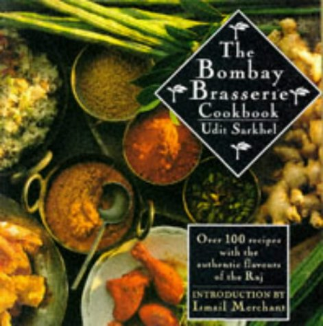 The Bombay Brasserie Cookbook: Over 100 Recipes with the Authentic Flavours of the Raj.: Udit ...