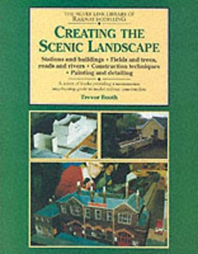 Creating the Scenic Landscape : Stations and Buildings, Fields and Trees, Roads and Rivers, Const...