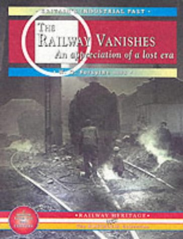 9781857940350: The Railway Vanishes: An Appreciation of a Lost Era