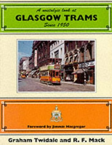 A Nostalgic Look at Glasgow Trams Since: Twidale, Graham H.E.