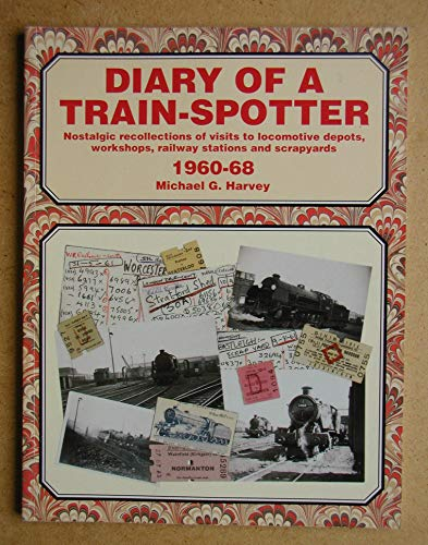 Diary of a Train-spotter: 1960-68 v. 2: Nostalgic Recollections of Visits to Locomotive Depots, ...