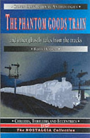 9781857940992: The Phantom Goods Train: And Other Ghostly Tales from the Tracks (Silver Link railway anthologies)