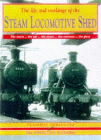 9781857941074: The Steam Locomotive Shed: A Portrait of the Steam Locomotive Depot (Britain's Industrial Past)