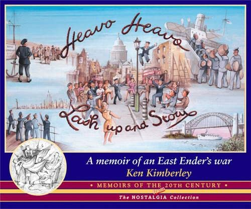 9781857941340: Heavo, Heavo, Lash Up and Stow: Memoirs of an East Ender's War (Memoirs of the 20th century from the nostalgia collection)