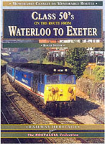 9781857941470: Class 50s on the Route from Waterloo to Exeter (Memorable Classes/Routes S.)