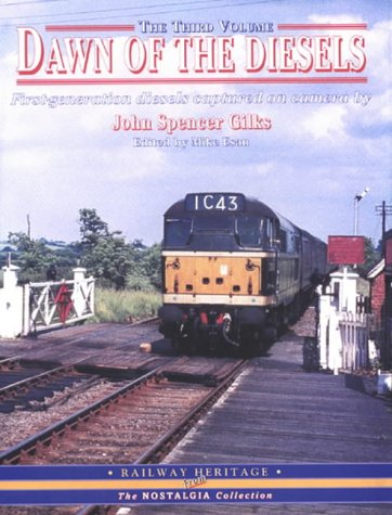 Dawn of the Diesels The Third Volume (First Generation Diesels Captured on Camera