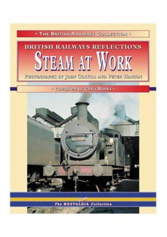 9781857941760: Steam at Work (British Railways Collection)