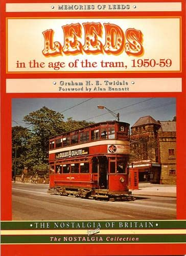 Leeds in the Age of the Tram 1950- 59 (The nostalgia collection): Hutton, John