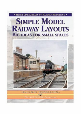 9781857942262: Simple Model Railway Layouts: Big Ideas for Small Spaces (Library of Railway Modelling)