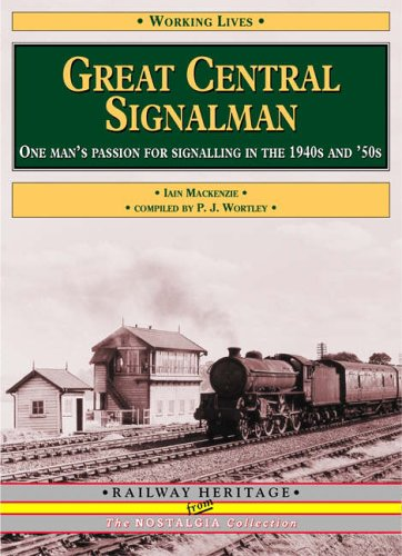 9781857942347: Great Central Signalman; one man's passion for signalling in the 1940s and '50s.