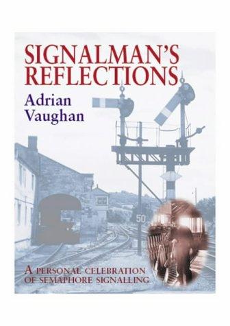 9781857942392: Signalman's Reflections: A Personal Celebration of Semaphore Signalling (Railway Heritage)