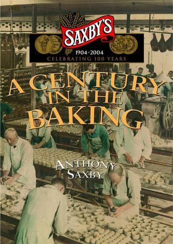 9781857942446: Saxby's 1904-2004 : Celebrating 100 Years (Great British Companies)