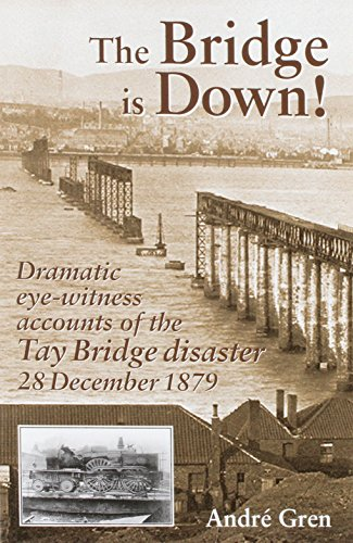 9781857942699: The Bridge is Down!: Dramatic Eye-witness Accounts of the Tay Bridge Disaster (Railway Heritage)