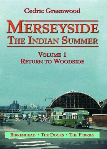 Merseyside: The Indian Summer: Return to Woodside v. 1 (Heritage of Britain): Greenwood, Cedric