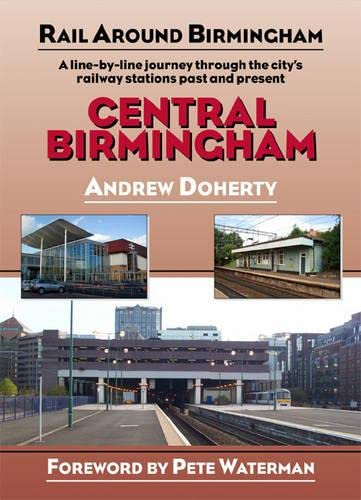 Central Birmingham (Rail Around Birmingham): Doherty, Andrew