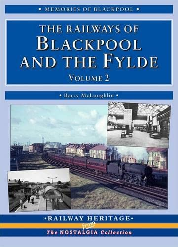 The Railways of Blackpool and the Fylde (Railway Heritage) (9781857943153) by McLoughlin, Barry