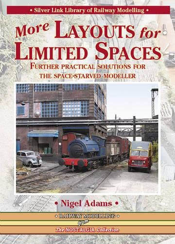 9781857943467: More Layouts for Limited Spaces: Further Practical Solutions for the Space-Starved Modeller (Library of Railway Modelling)