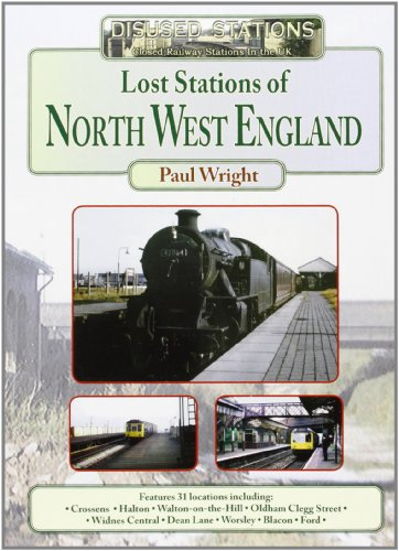 Lost Stations of North West England (Disused Stations): Wright, Paul