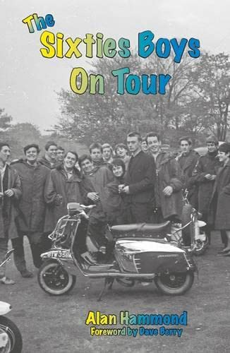 The Sixties Boys on Tour (1857944194) by Hammond, Alan