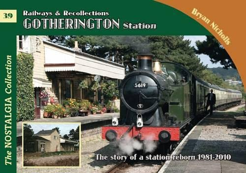 Gotherington Station (Railways & Recollections): Nicholls, Bryan