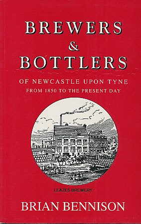 Brewers & bottlers of Newcastle from 1850 to the Present Day
