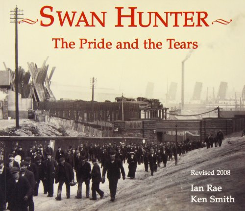 Swan Hunter : The Pride and the Tears