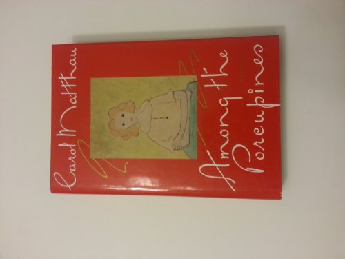 Among the Porcupines, A Memoir: Matthau, Carol