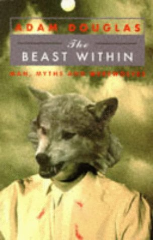 9781857971552: THE BEAST WITHIN: Man, Myths and Werewolves